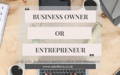 Business Owner or Entrepreneur? When it comes to outsourcing it doesn't matter.